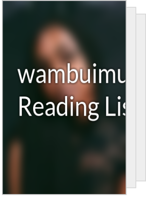 wambuimuiruriii's Reading List