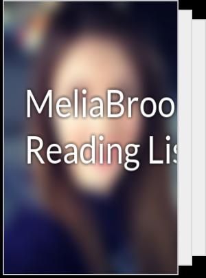 MeliaBrook's Reading List