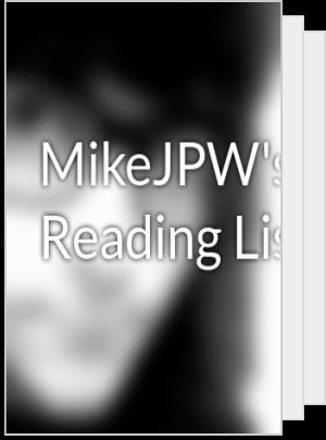 MikeJPW's Reading List