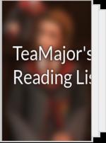 TeaMajor's Reading List