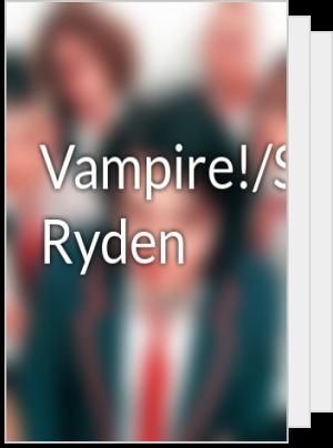 Vampire!/Supernatural! Ryden