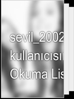 sevil_2002 kullanıcısının Okuma Listesi