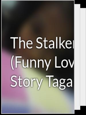 The Stalker (Funny Love Story Tagalog) - EderlynneAlbino - Wattpad