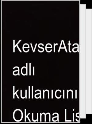 KevserAtasoy1903 adlı kullanıcının Okuma Listesi