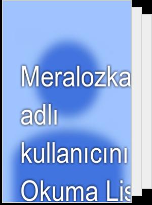 Meralozkan34 adlı kullanıcının Okuma Listesi
