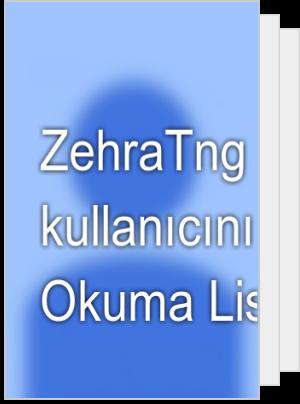 ZehraTng adlı kullanıcının Okuma Listesi