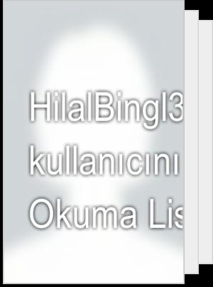 HilalBingl3 adlı kullanıcının Okuma Listesi