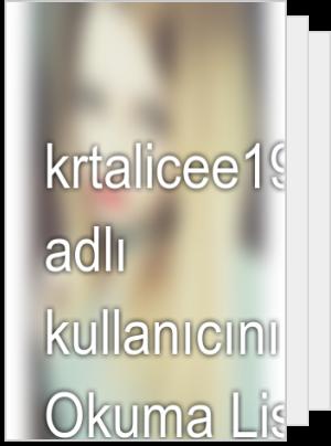 krtalicee1903 adlı kullanıcının Okuma Listesi