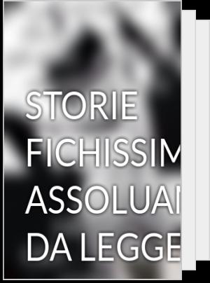 STORIE FICHISSIME  ASSOLUAMENTE DA LEGGERE :D      :