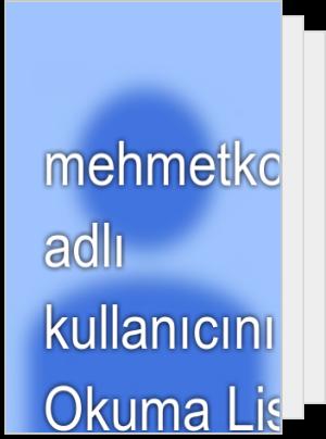 mehmetkoc70 adlı kullanıcının Okuma Listesi