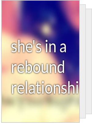 Is she in a rebound relationship