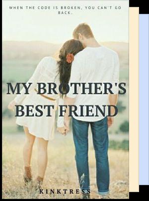 Dating my brothers best friend wattpad