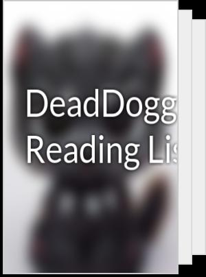 DeadDoggos's Reading List