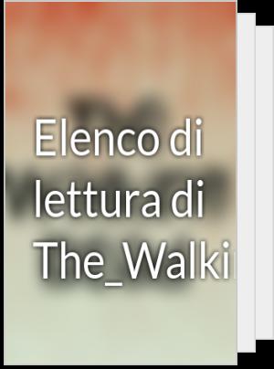 Elenco di lettura di The_Walking_FanLove