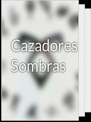 Cazadores De Sombras