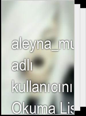 aleyna_mutluluk adlı kullanıcının Okuma Listesi