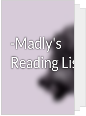 -Madly's Reading List