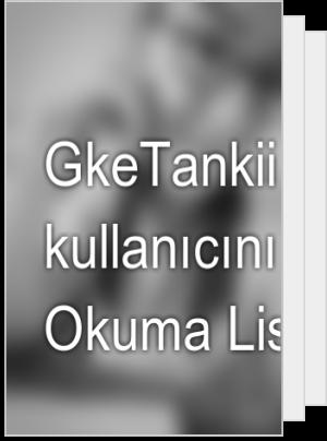GkeTankii adlı kullanıcının Okuma Listesi