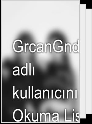 GrcanGndoan adlı kullanıcının Okuma Listesi