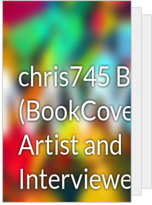 chris745 Books (BookCover Artist and Interviewer of Our Monthly Watt Magazine)