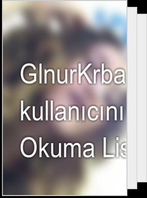 GlnurKrba adlı kullanıcının Okuma Listesi