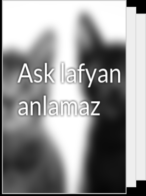 Ask lafyan anlamaz