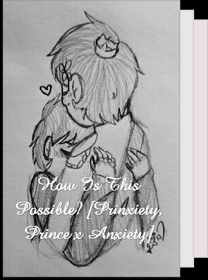 Awesome Prinxiety Books - Prinxiety_Sanders101 - Wattpad