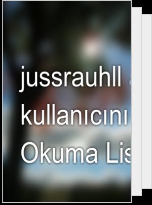 jussrauhll adlı kullanıcının Okuma Listesi