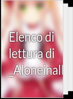 Elenco di lettura di _Aloneinallmylife_