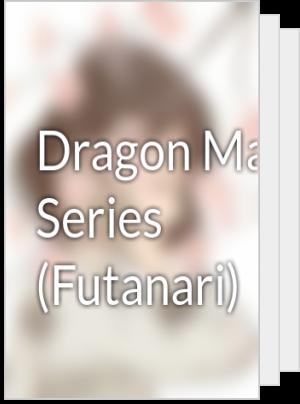 Dragon Mate Series (Futanari)