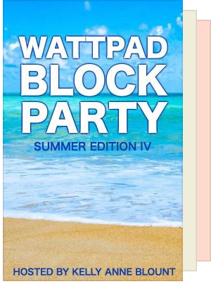 Wattpad Block Party - Summer Edition IV - August 2018