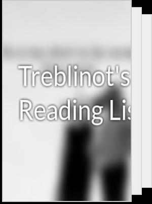 Treblinot's Reading List