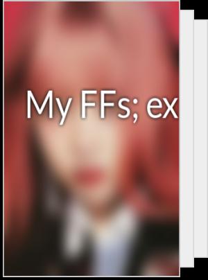 My FFs; exo