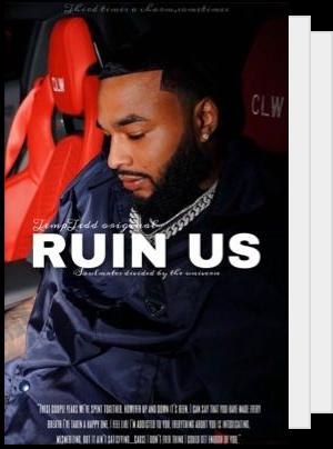 Ruin us
