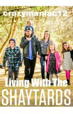 Living With The Shaytards by wackomastermind