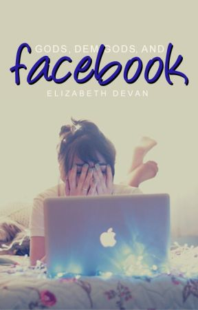 Gods, Demigods, and Facebook by windswept-