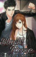 Black Rose Gangster ( Book 2 of Gangster University )  by itsmejheruel