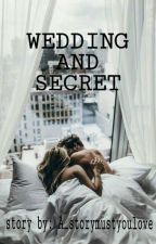 Wedding And Secret [Terbit di Webcomics] by A_storymustyoulove