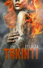 TAKINTI by Eylulia