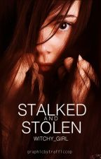Stalked And Stolen [The Blood Captive Book One/ON HOLD] by SophieXLouise