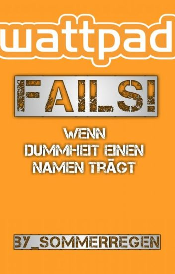 Wattpad Fails - wenn Dummheit einen Namen trägt