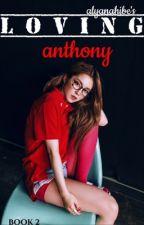 Loving Anthony by alyanahibe