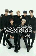 [H] VAMPIRE S2 MONSTA X [MALAY FANFIC] by Jeonkookies01
