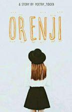 ORENJI: Prahara Negeri Oren by poetry_tidur