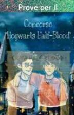 Prove per il concorso Hogwarts-Halfblood by MindStorm331