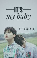 (PAUSADA) It's my baby [JIKOOK - Mpreg] by Jikook_Shipeer