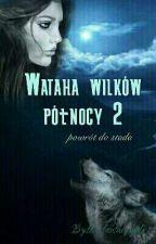 Wataha Wilków północy (cz. 2) powrót do stada by love-fantasy-girl