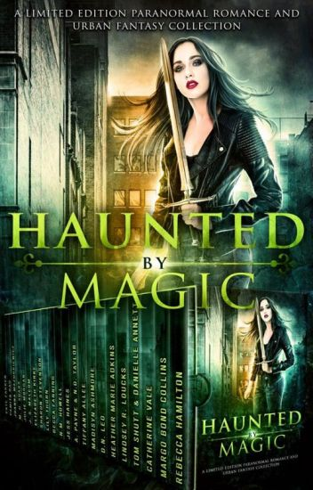 HAUNTED BY MAGIC -Paranormal Romance and Urban Fantasy Boxset Sampler