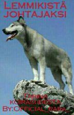 Lemmikistä johtajaksi by ropeter_rara