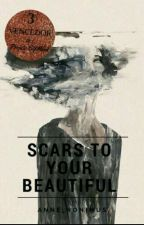 Scars to your beautiful by anne_nonimus